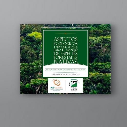Aspectos Ecológicos Y Silviculturales Para El Manejo De Especies Forestales Nativas