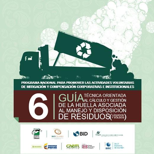 6. Guía Técnica Orientada Al Calculo Y Gestión De La Huella Asociada Al Manejo Y Disposición Residuos
