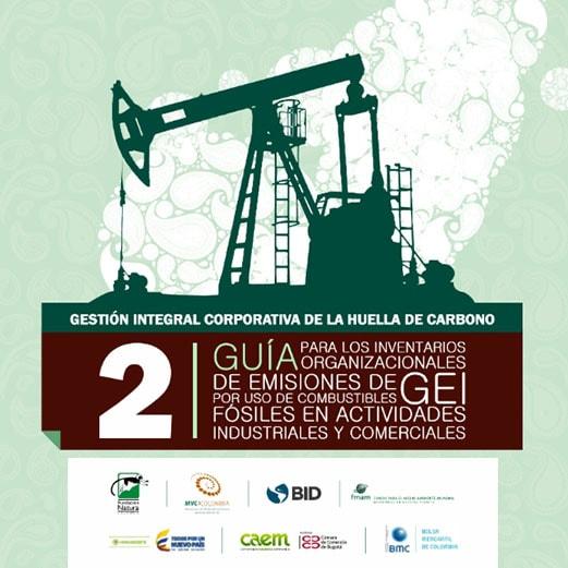 2. Guía Para Los Inventarios Organizacionales De GEI Por Uso De Combustibles Fósiles En Actividades Comerciales E Industriales