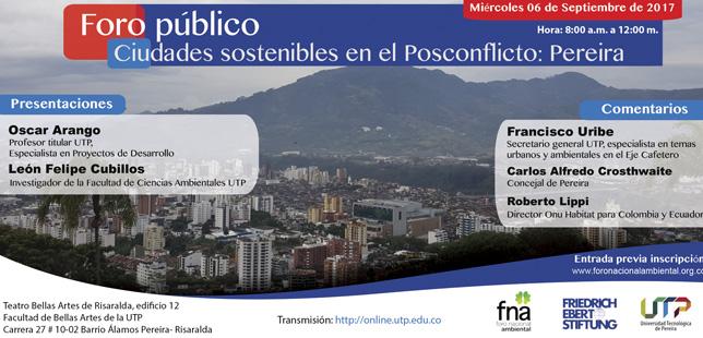 """Foro Público """"Ciudades Sostenibles En El Posconflicto: Pereira"""""""