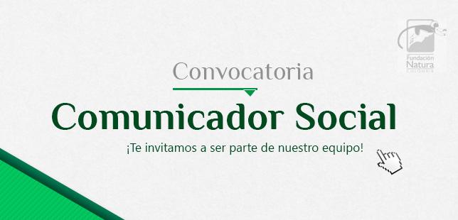 Convocatoria Comunicador Social Fundacion Natura
