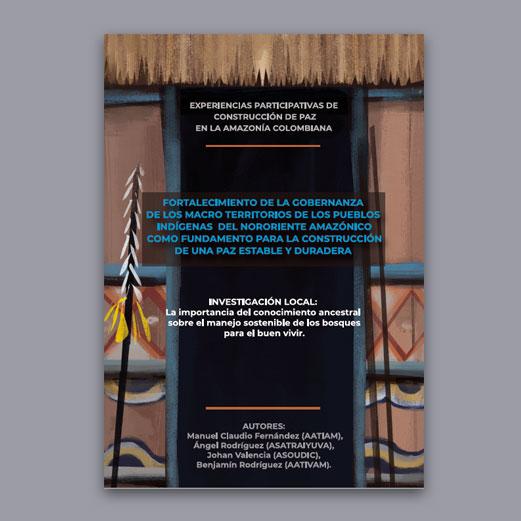 Cartilla Investigación Local La Importancia Del Conocimiento Ancestral Sobre El Manejo Sostenible De Los Bosques Para El Buen Vivir
