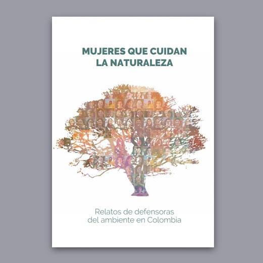 Libro Mujeres Que Cuidan La Naturaleza – Relatos De Defensoras Del Ambiente En Colombia